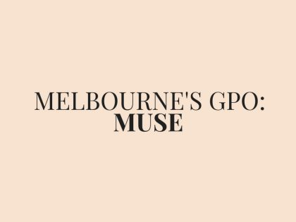 MELBOURNE'S GPO: MUSE