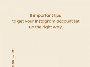 EIGHT IMPORTANT TIPS FOR INSTAGRAM ACCOUNT SET-UP.