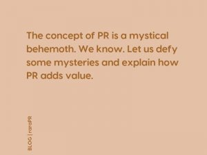 HOW DOES PR ADD VALUE